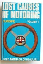 LOST CAUSES OF MOTORING. EUROPE. Volume 1  (Lord Montagu 1969)