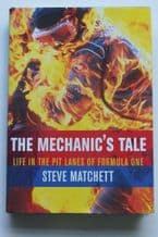 MECHANICS TALE: THE - LIFE IN THE PIT-LANES OF FORMULA ONE. ( Steve Matchet 1995 )