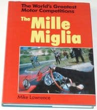 Mille Miglia.The World's Greatest Motor Competitions : The (Lawrence 1988 )