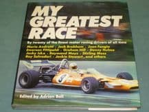 MY GREATEST RACE By Twenty Of The Finest Motor Racing Drivers Of All Time