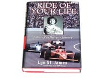 Ride of Your Life . A Racecar Driver's Journey (Lyn StJames 2002)