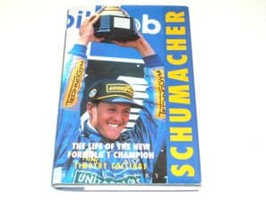 Schumacher The Life Of The New Formula 1 Champion (Collings 1994)