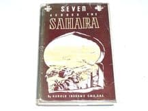 Seven Across The Sahara . From Ash To Accra (Ingrams 1950)
