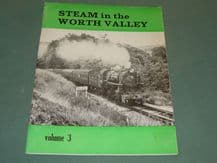 STEAM IN THE WORTH VALLEY Volume 3 A Pictorial Record (1980)
