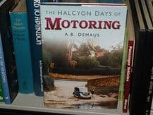 THE HALCYON DAYS OF MOTORING. Demaus