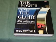 THE POWER AND THE GLORY - A CENTURY OF MOTOR RACING. Rendall