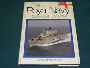 THE ROYAL NAVY TODAY AND TOMORROW (Hill 1981)