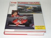 THE TURBO YEARS - Grand Prix Racing's Battle For Power