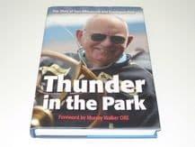 THUNDER IN THE PARK - THE STORY OF TOM WHEATCROFT AND DONINGTON PARK. (Signed)
