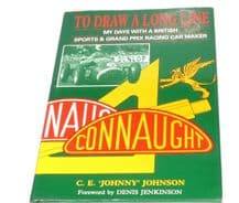 To Draw a Long Line . My Days With A British Sports & Grand Prix Racing Car Maker(Johnson 1989)