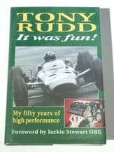 TONY RUDD. IT WAS FUN, MY FIFTY YEARS OF HIGH PERFORMANCE (1993)