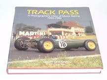 TRACK PASS - A Photographers View Of Motor Racing 1950-1980 (Goddard & Nye 1990)