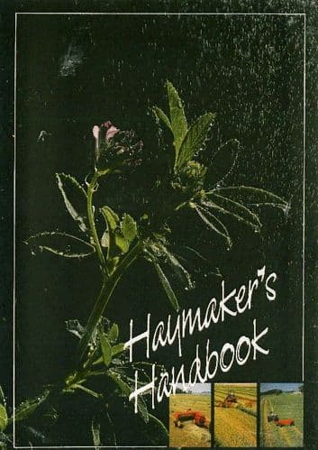 A Haymakers Handbook - Hay from Mowing & Baling to Analysis & Feeding
