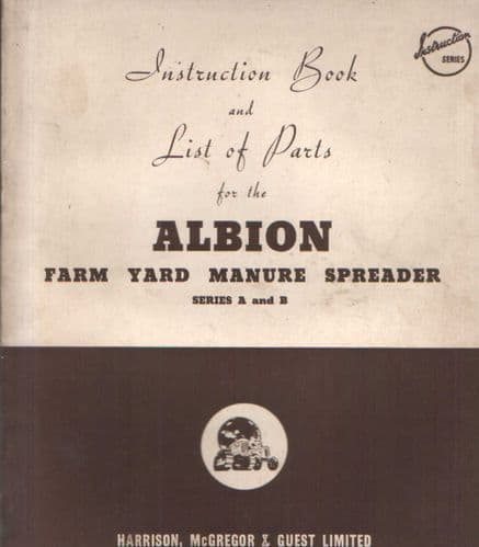 Albion Farm Yard Manure Spreader Series A & B Operators Manual with Parts List
