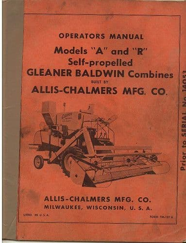 Allis Chalmers Gleaner Combine Model A & R Operators Manual - Prior to Serial No. 14053