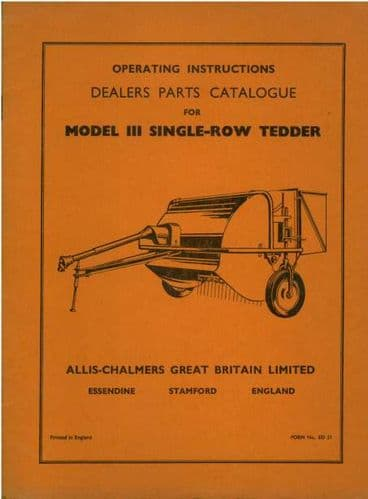 Allis Chalmers Model 111 Single Row Tedder Operators Manual with Parts List