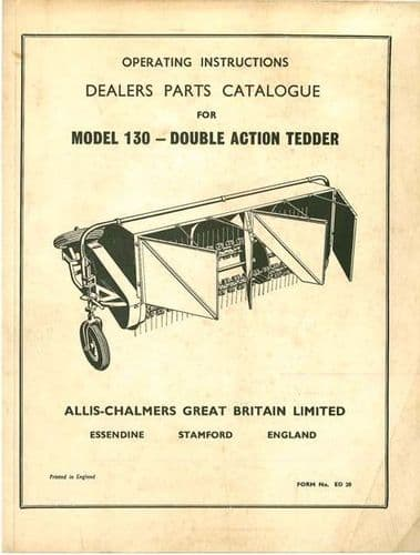 Allis Chalmers Model 130 Double Action Tedder Operators Manual with Parts List