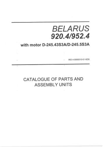 Belarus Tractor 920.4, 952.4 with Motor D-245.43S3A, D-245.5S3A Parts Manual