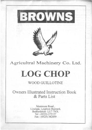 "Browns Log Chop ""Wood Guillotine"" Operators Manual with Parts List"