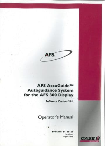 Case IH AFS AccuGuide Autoguidance System for the AFS300 Display - Software Version 21.* Operators
