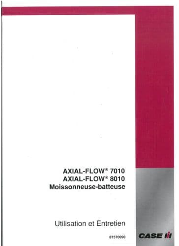 Case IH Combine 7010 & 8010 Axial Flow Operators Manual - FRENCH ONLY ORIGINAL