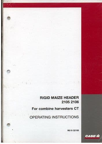 Case IH Rigid Maize Header 2105 2106 Operators Manual for CT5050 CT5060 CT5070 CT5080 Combines