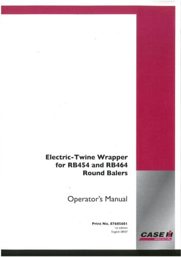 Case IH Round Baler RB454 & RB464  Electric Twine Wrapper Operators Manual - RB 454 464