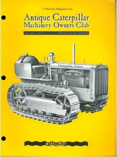 Caterpillar Antique Machinery Owners Club Issue 43 Feb 2002 Magazine