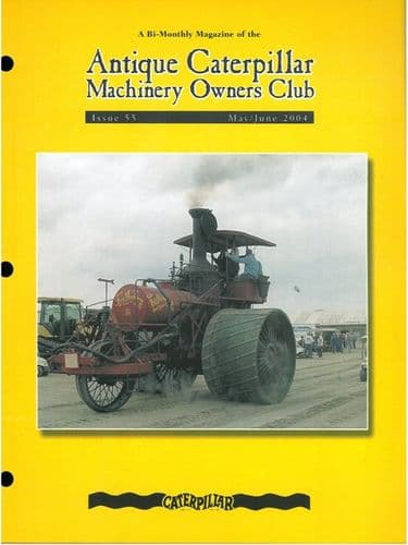 Caterpillar Antique Machinery Owners Club Issue 55 May 2004 Magazine