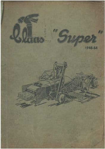 Claas Combine Super Operators Manual with Parts List - ORIGINAL MANUAL