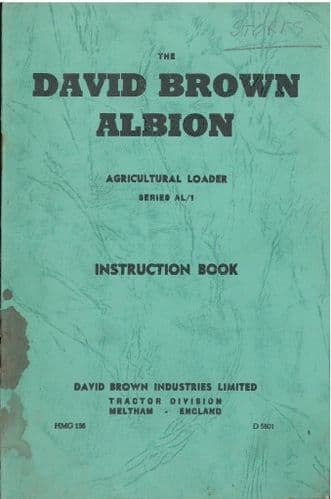 David Brown Albion Loader AL1 AL/1 Instruction Book Operators Manual