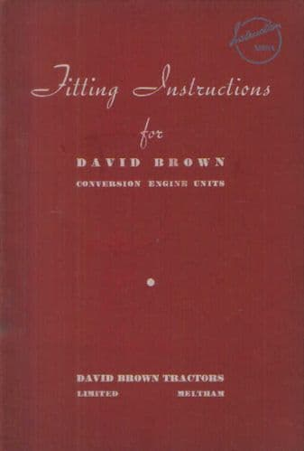 David Brown Conversion Engine Units Fitting Instructions Manual