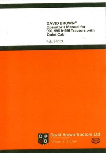 David Brown Tractor 990 995 996 Operators Manual with Quiet Cab