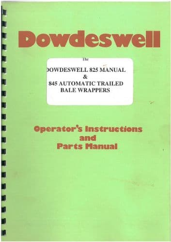 Dowdeswell 825 & 845 Bale Wrapper Operators Manual and Parts List