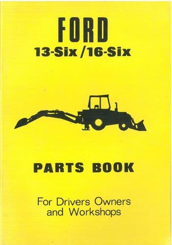 Ford Digger Backhoe Loader 13-Six & 16-Six Owners Parts Manual
