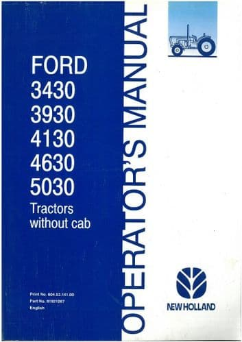 Ford New Holland Tractor 3430 3930 4130 4630 5030 Operators Manual - Tractors without cab