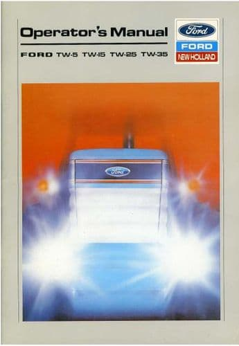Ford New Holland Tractor TW5, TW15, TW25, TW35 Operators Manual