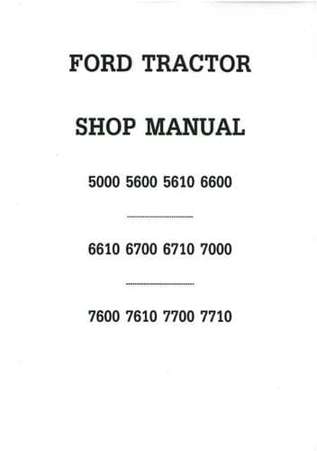 Ford Tractor 5000 5600 5610 6600 6610 6700 6710 7000 7600 7610 7700 7710 Service Workshop Manual