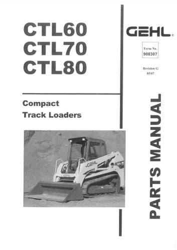 Gehl Compact Track Loader  Model CTL60 CTL70 CTL80  Parts Manual CTL 60 70 80