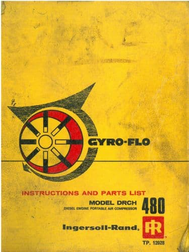 Ingersoll - Rand Diesel Engine Portable Air Compressor Gyro Flo DRCH 480 OperatorsManual with Parts