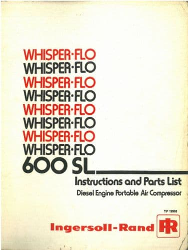 Ingersoll - Rand Diesel Engine Portable Air Compressor Whisper Flo 600 SL OperatorsManual with Parts