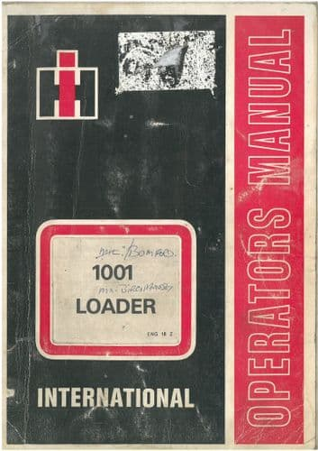 International 1001 Loader Operators Manual - ORIGINAL MANUAL
