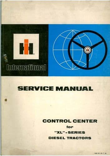 International - Control Centre for XL Series Diesel Tractors Service Workshop Manual - Dated 1981