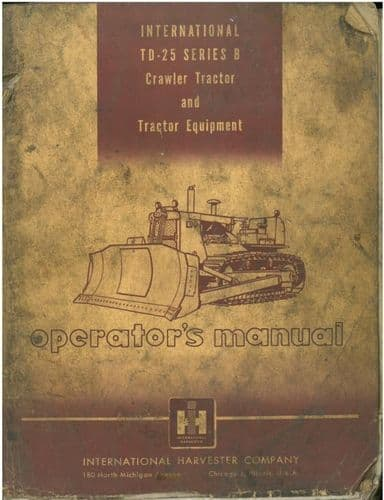 International Crawler Tractor TD25 Series B Operators Manual
