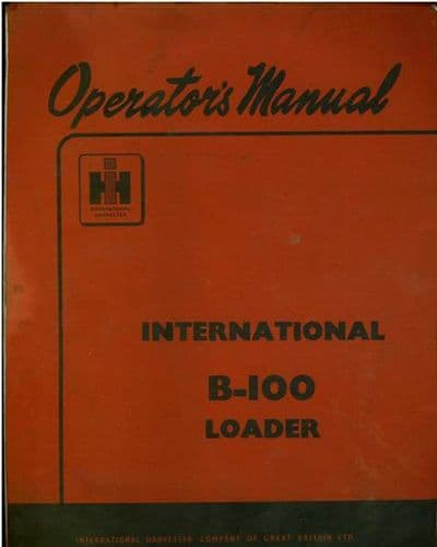 International Loader B100 Operators Manual - B-100, B 100