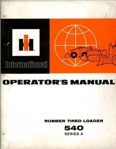 International Rubber Tired Loader 540 Series A Operators Manual