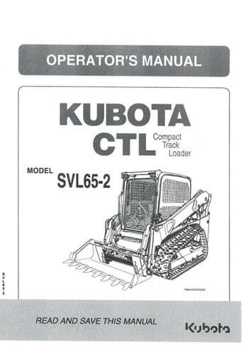 Kubota Compact Track Loader CTL  Model SVL65-2 Operators Manual SLV 65-2