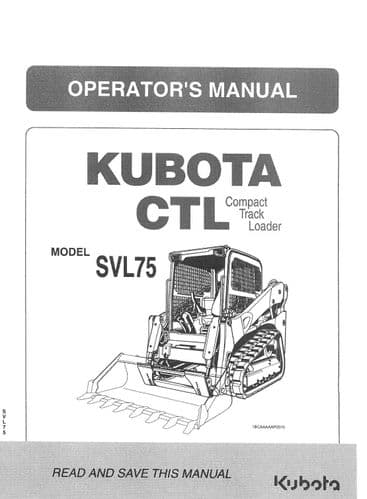 Kubota Compact Track Loader CTL  Model SVL75 Operators Manual