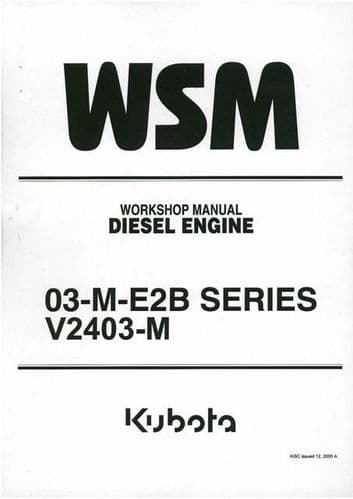 Kubota Diesel Engine 03-M-E2B Series V2403-M Service Workshop Manual