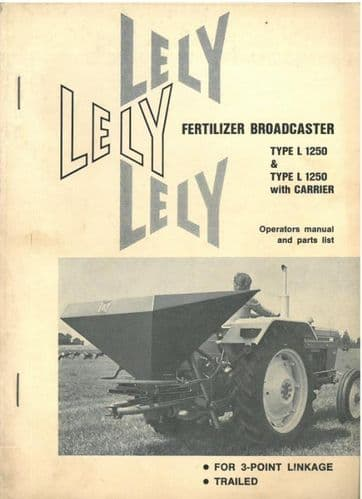 Lely L1250 Fertilizer Spreader Operators Manual with Parts List - L 1250 Mounted & Trailed